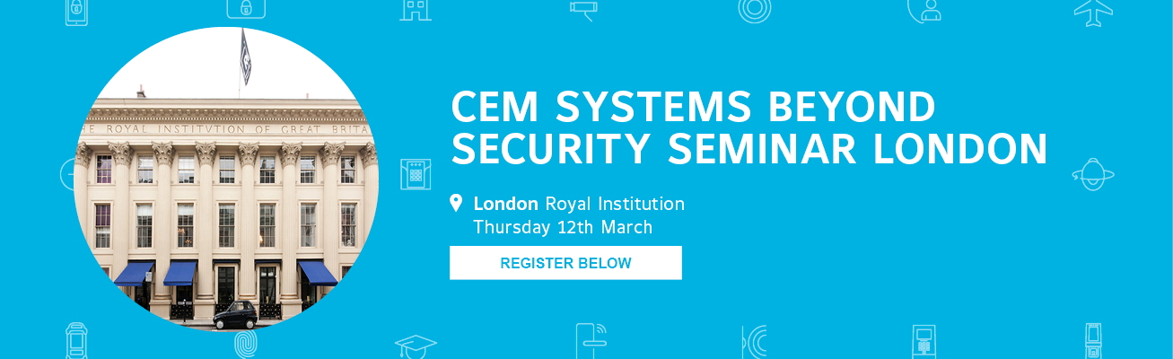 CEM Systems Beyond Security Seminars London
