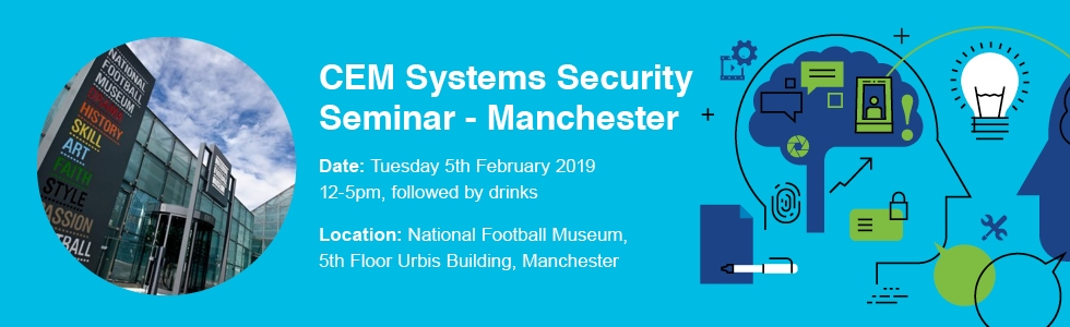 CEM Systems Security Seminar Manchester